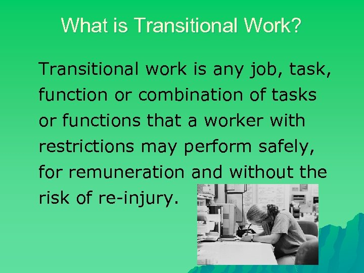 What is Transitional Work? Transitional work is any job, task, function or combination of