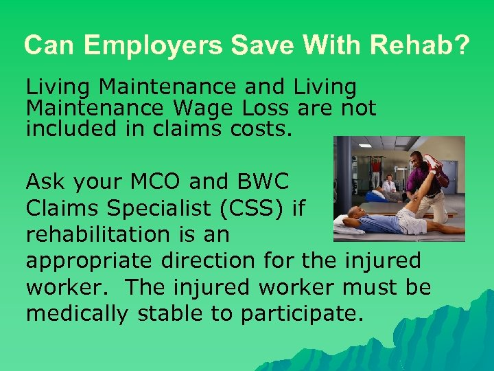 Can Employers Save With Rehab? Living Maintenance and Living Maintenance Wage Loss are not