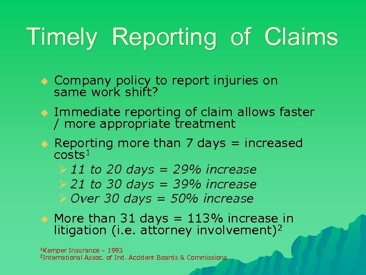 Timely Reporting of Claims u Company policy to report injuries on same work shift?