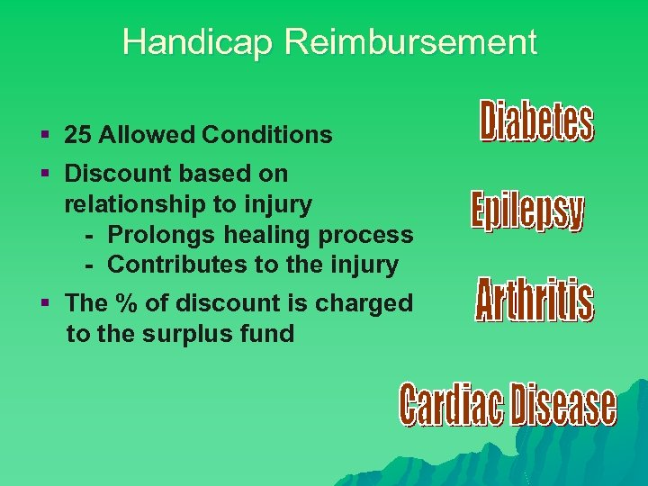Handicap Reimbursement § 25 Allowed Conditions § Discount based on relationship to injury -
