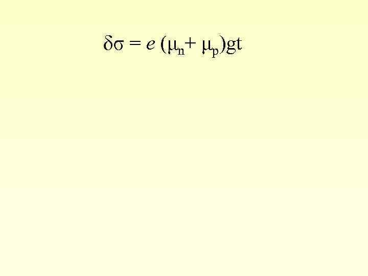 σ = e (μn+ μp)gt tgα = e (μn+ μp) ( )I(x) /