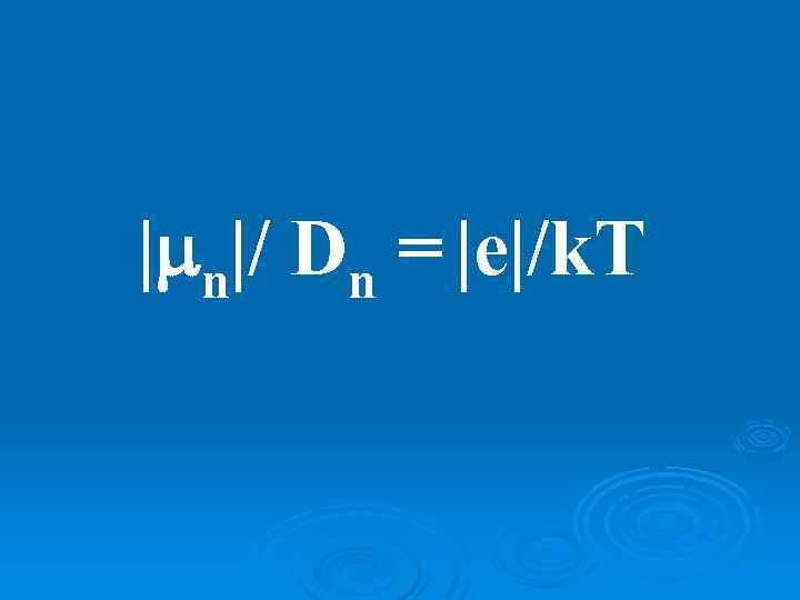 | n|/ Dn |e|/k. T =