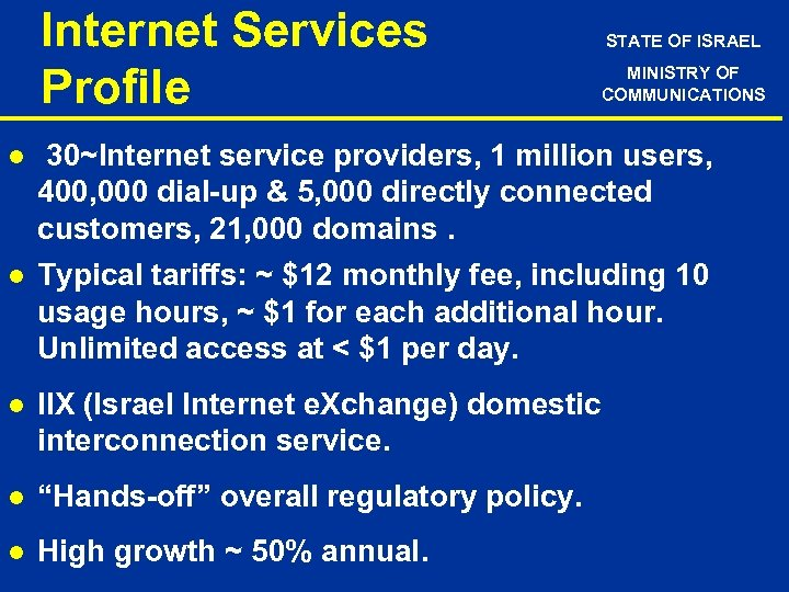Internet Services Profile l l STATE OF ISRAEL MINISTRY OF COMMUNICATIONS 30~Internet service providers,