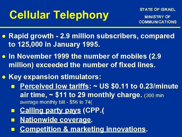Cellular Telephony STATE OF ISRAEL MINISTRY OF COMMUNICATIONS l Rapid growth - 2. 9