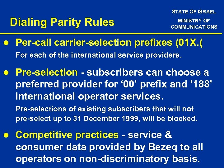 STATE OF ISRAEL Dialing Parity Rules l MINISTRY OF COMMUNICATIONS Per-call carrier-selection prefixes (01