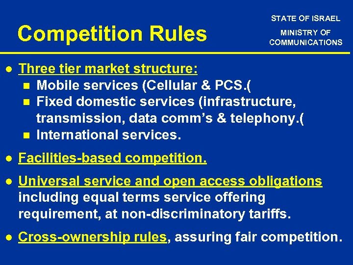 Competition Rules STATE OF ISRAEL MINISTRY OF COMMUNICATIONS l Three tier market structure: n