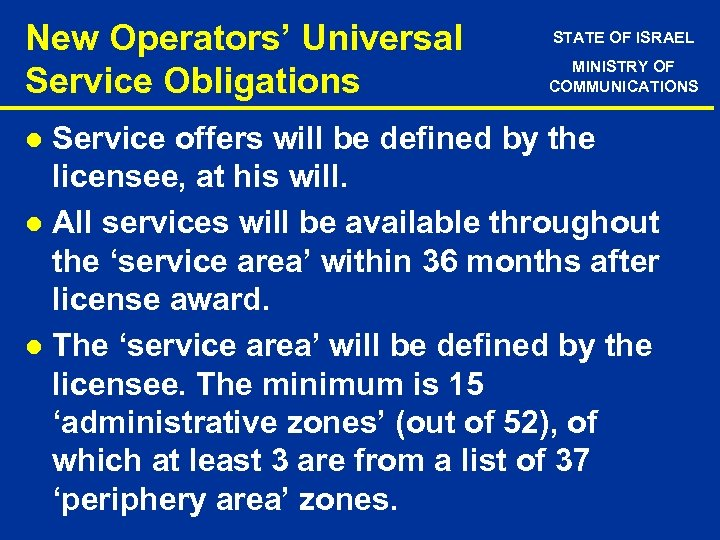 New Operators' Universal Service Obligations STATE OF ISRAEL MINISTRY OF COMMUNICATIONS Service offers will