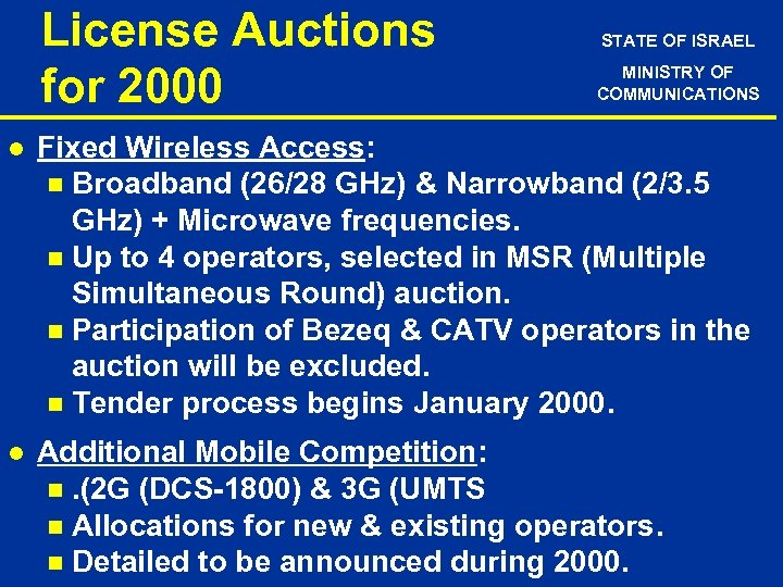 License Auctions for 2000 STATE OF ISRAEL MINISTRY OF COMMUNICATIONS l Fixed Wireless Access: