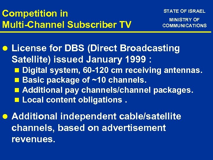 Competition in Multi-Channel Subscriber TV STATE OF ISRAEL MINISTRY OF COMMUNICATIONS l License for