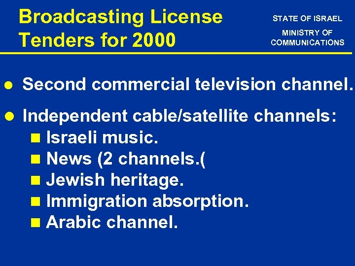 Broadcasting License Tenders for 2000 l STATE OF ISRAEL MINISTRY OF COMMUNICATIONS Second commercial
