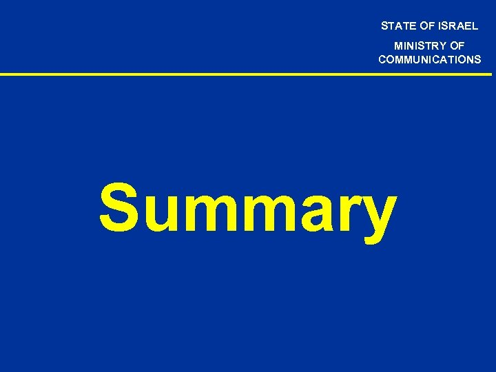 STATE OF ISRAEL MINISTRY OF COMMUNICATIONS Summary