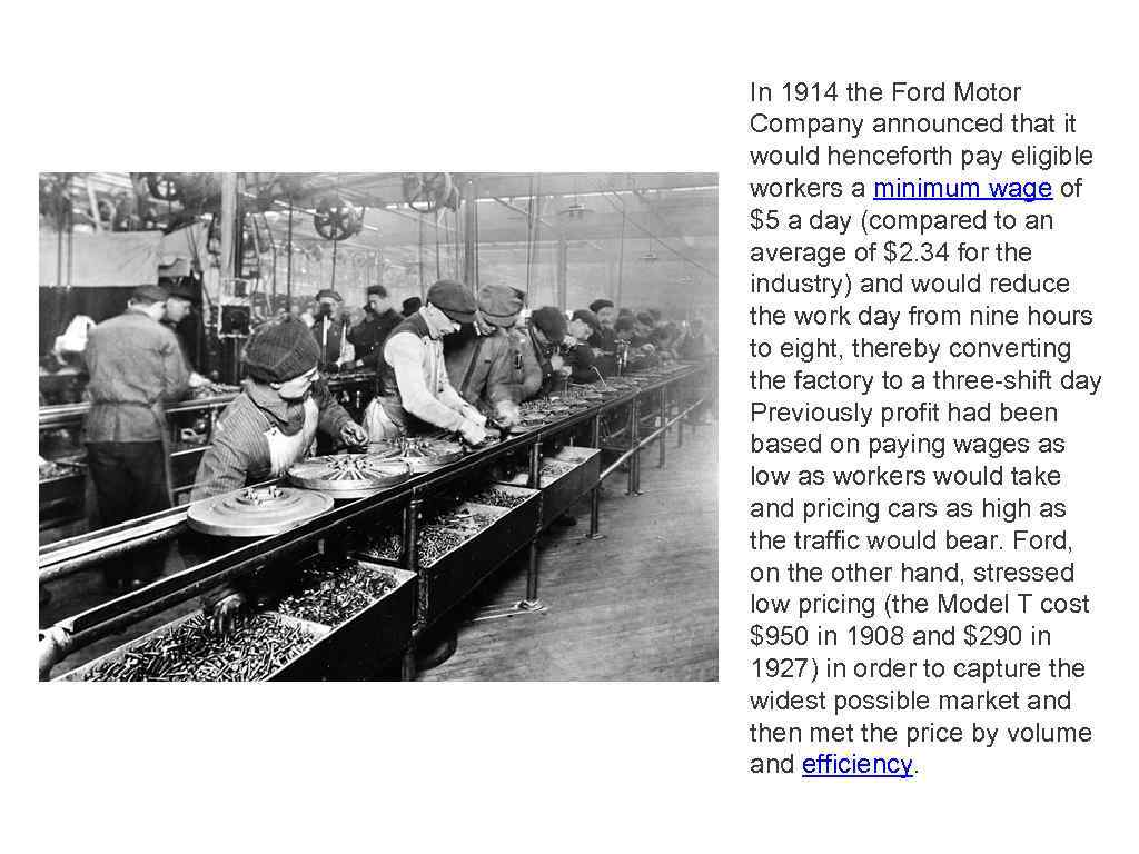 In 1914 the Ford Motor Company announced that it would henceforth pay eligible workers