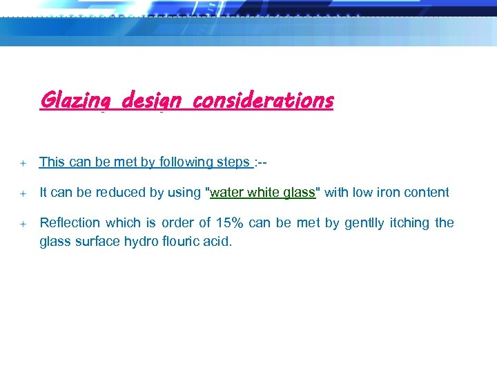 Glazing design considerations This can be met by following steps : -- It can