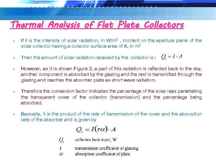 Thermal Analysis of Flat Plate Collectors If I is the intensity of solar radiation,