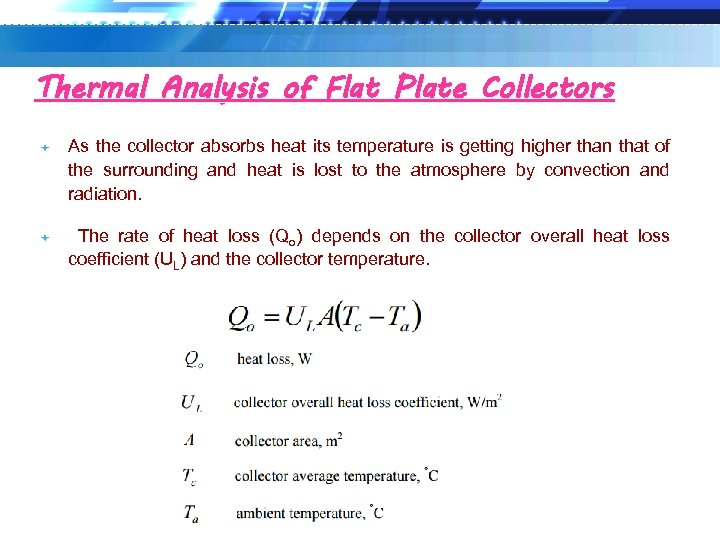 Thermal Analysis of Flat Plate Collectors As the collector absorbs heat its temperature is