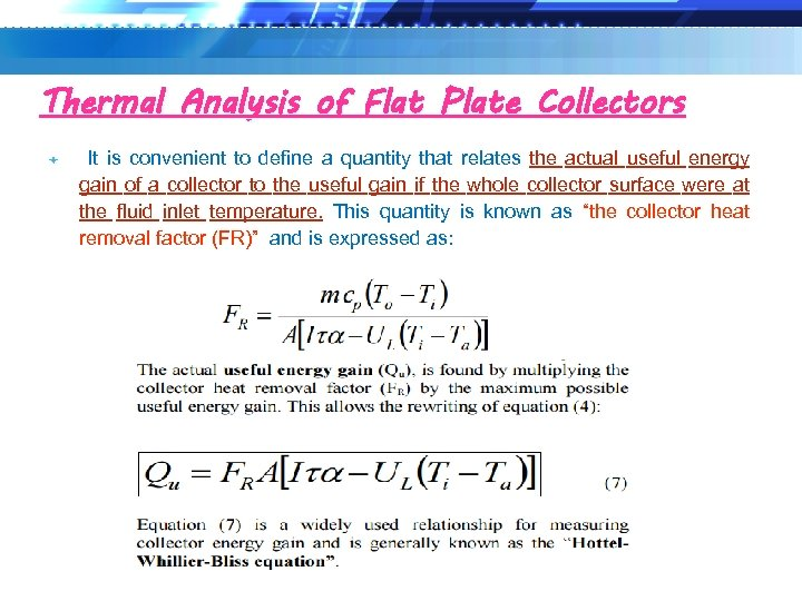 Thermal Analysis of Flat Plate Collectors It is convenient to define a quantity that