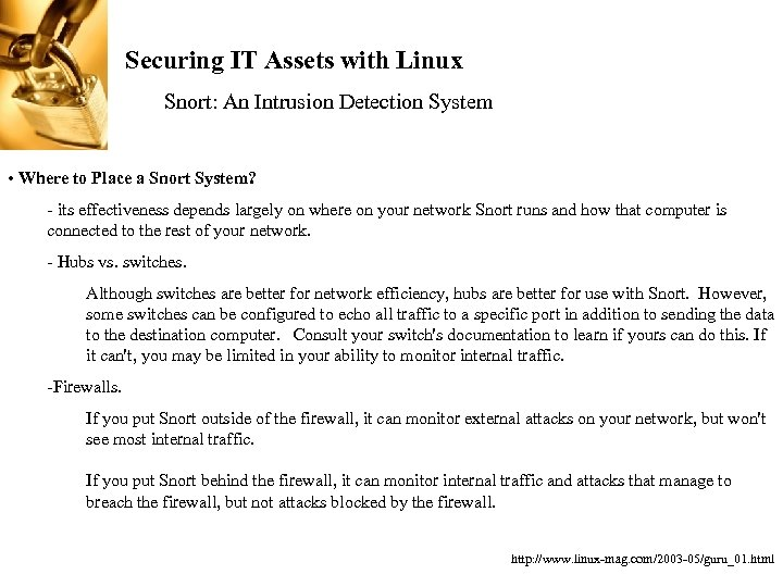 Securing IT Assets with Linux Snort: An Intrusion Detection System • Where to Place