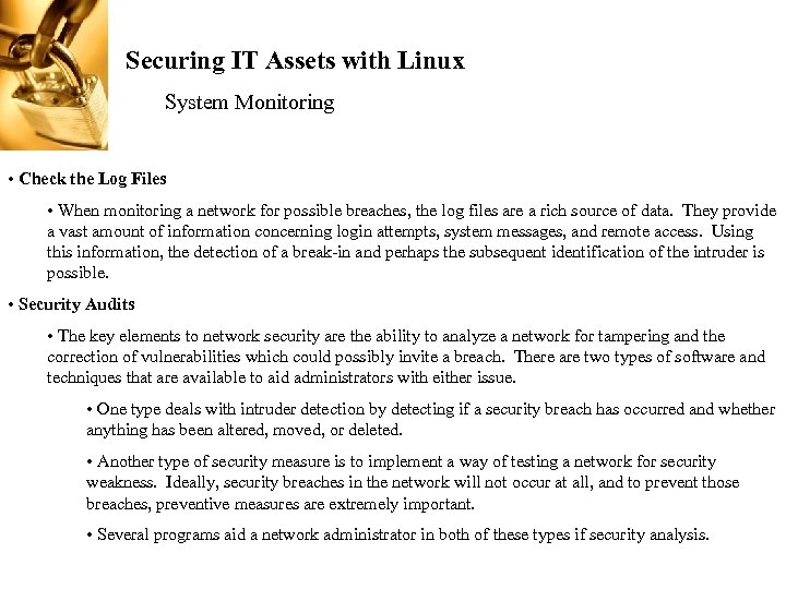 Securing IT Assets with Linux System Monitoring • Check the Log Files • When