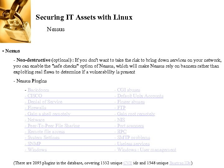 Securing IT Assets with Linux Nessus • Nessus - Non-destructive (optional) : If you