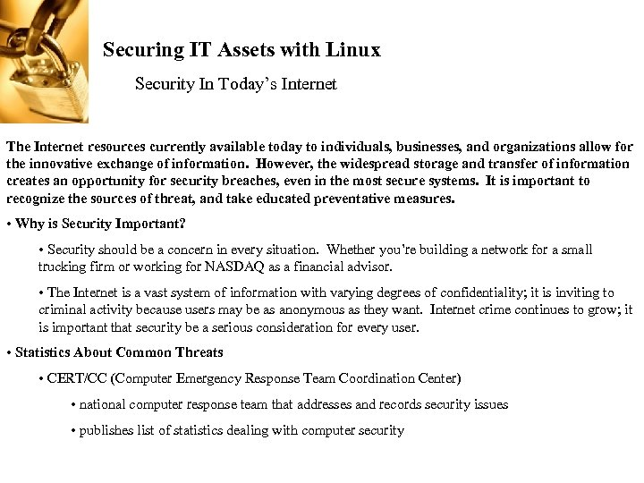 Securing IT Assets with Linux Security In Today's Internet The Internet resources currently available