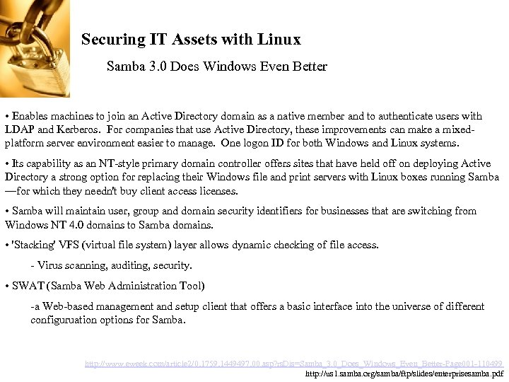 Securing IT Assets with Linux Samba 3. 0 Does Windows Even Better • Enables