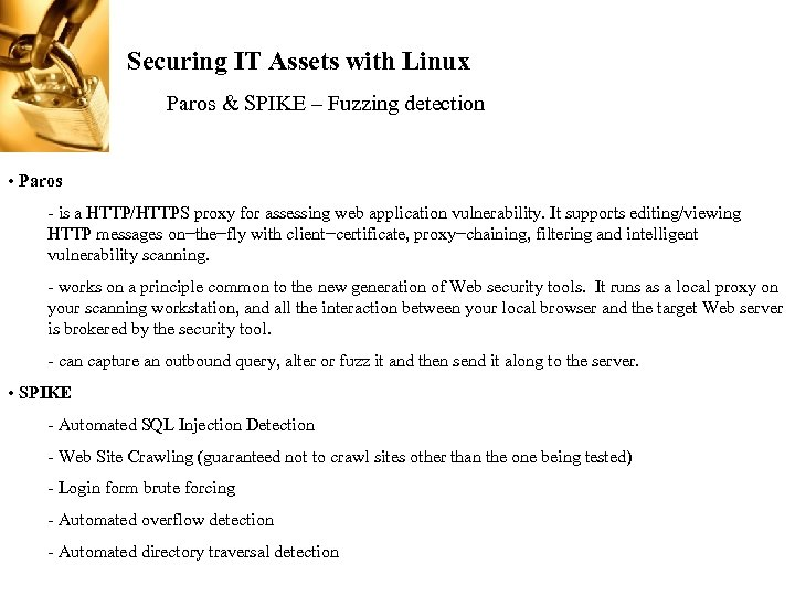 Securing IT Assets with Linux Paros & SPIKE – Fuzzing detection • Paros -