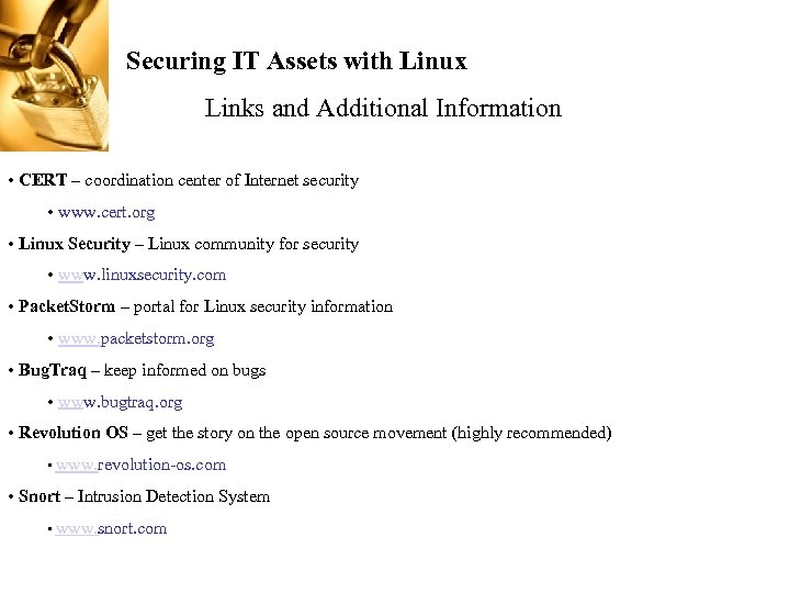 Securing IT Assets with Linux Links and Additional Information • CERT – coordination center