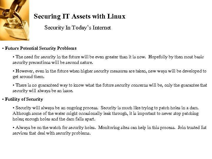 Securing IT Assets with Linux Security In Today's Internet • Future Potential Security Problems