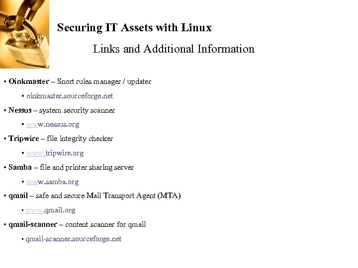 Securing IT Assets with Linux Links and Additional Information • Oinkmaster – Snort rules