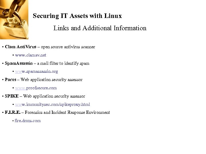 Securing IT Assets with Linux Links and Additional Information • Clam Anti. Virus –