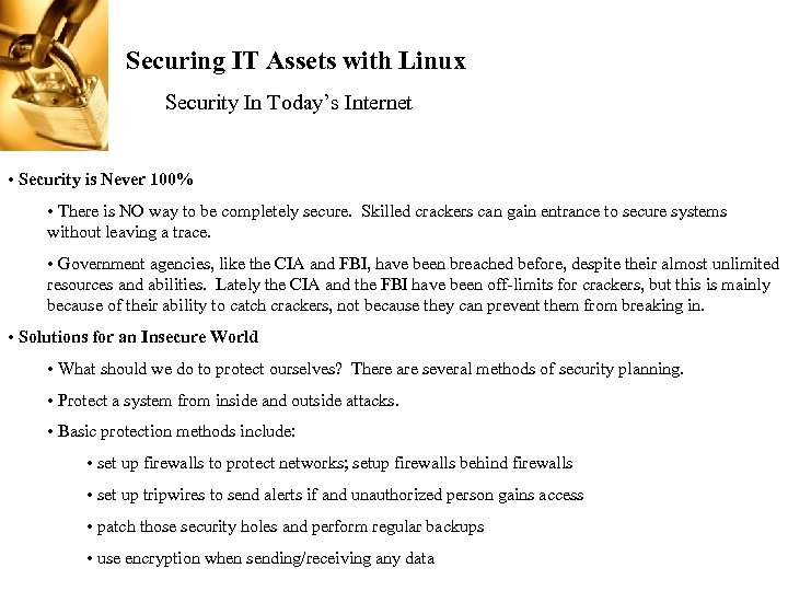 Securing IT Assets with Linux Security In Today's Internet • Security is Never 100%