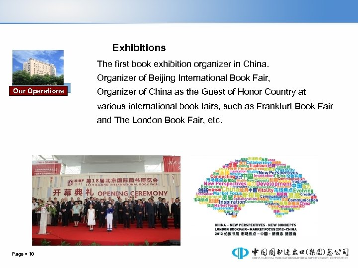 Exhibitions The first book exhibition organizer in China. Organizer of Beijing International Book