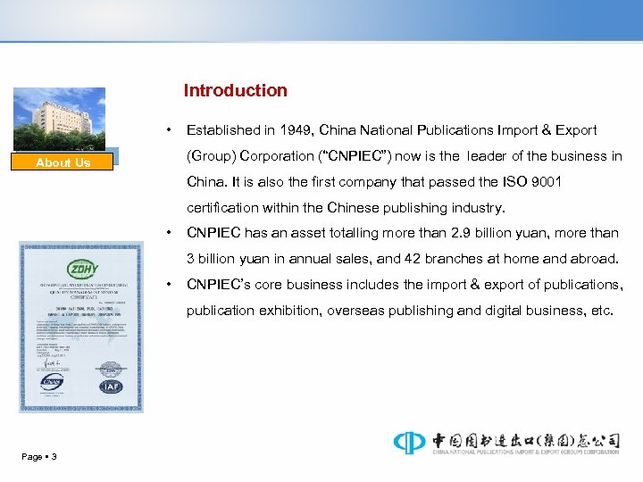 "Introduction • Established in 1949, China National Publications Import & Export (Group) Corporation (""CNPIEC"")"