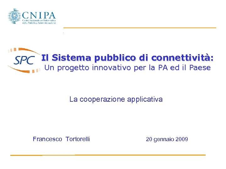 Il Sistema pubblico di connettività: Un progetto innovativo per la PA ed il Paese