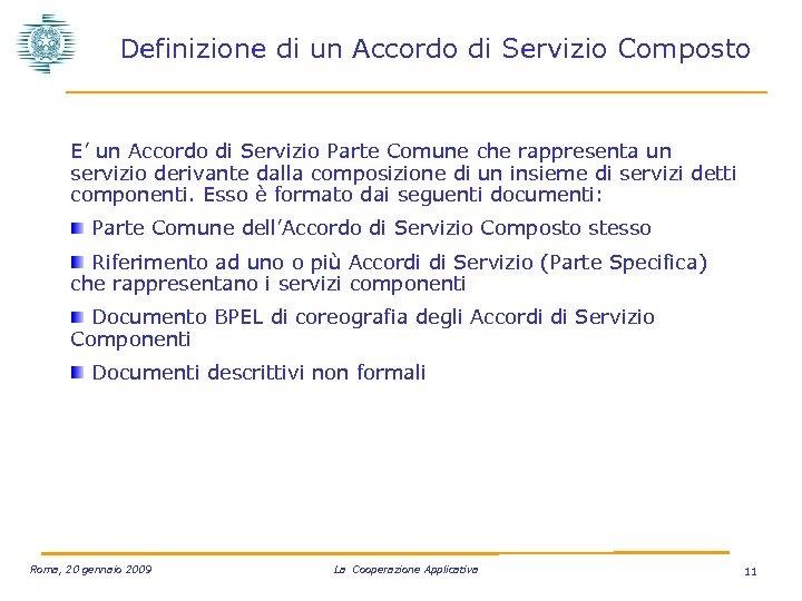 Definizione di un Accordo di Servizio Composto E' un Accordo di Servizio Parte Comune