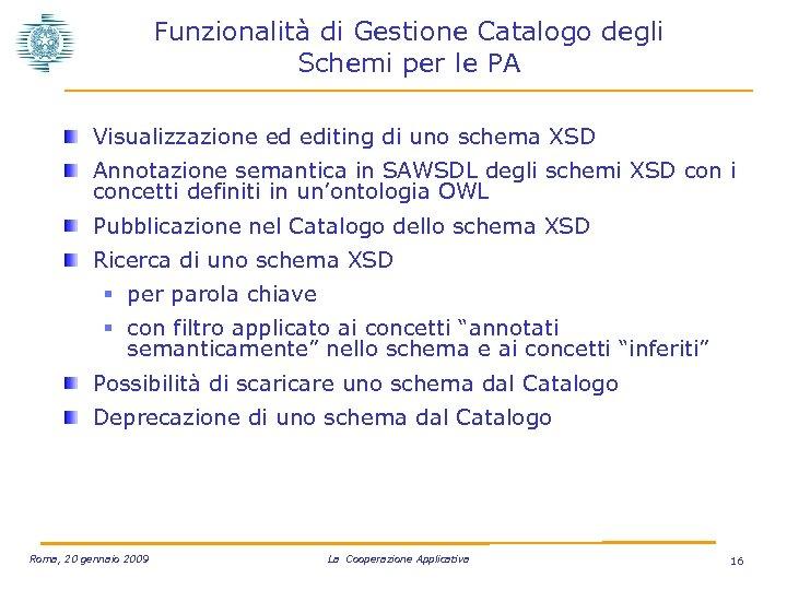 Funzionalità di Gestione Catalogo degli Schemi per le PA Visualizzazione ed editing di uno