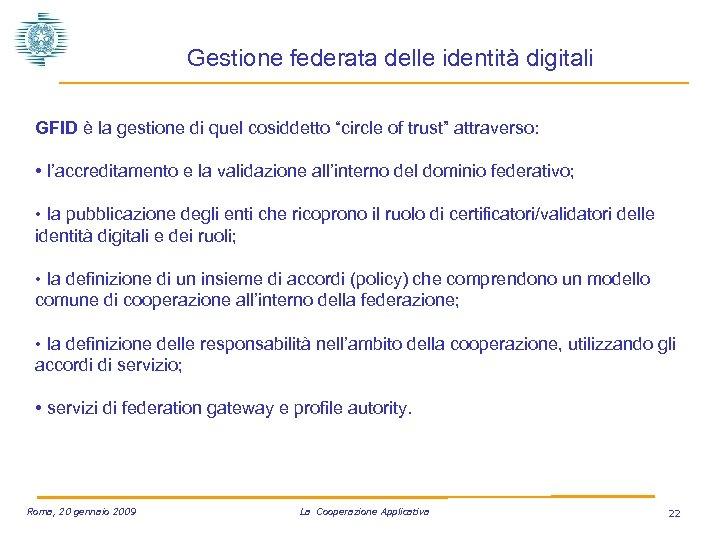 """Gestione federata delle identità digitali GFID è la gestione di quel cosiddetto """"circle of"""