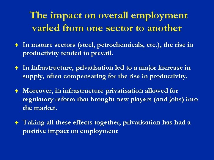 The impact on overall employment varied from one sector to another F In mature