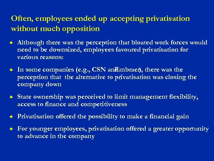 Often, employees ended up accepting privatisation without much opposition F Although there was the