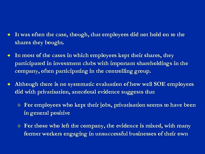F It was often the case, though, that employees did not hold on to