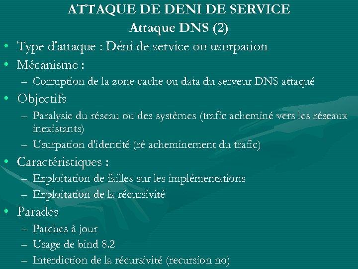 ATTAQUE DE DENI DE SERVICE Attaque DNS (2) • Type d'attaque : Déni de