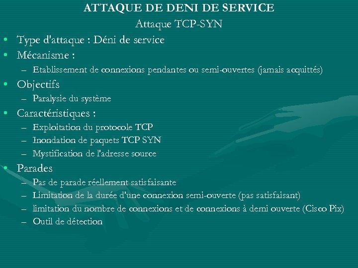 ATTAQUE DE DENI DE SERVICE Attaque TCP-SYN • Type d'attaque : Déni de service