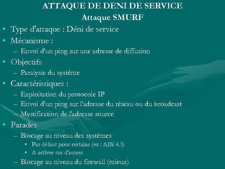 ATTAQUE DE DENI DE SERVICE Attaque SMURF • Type d'attaque : Déni de service
