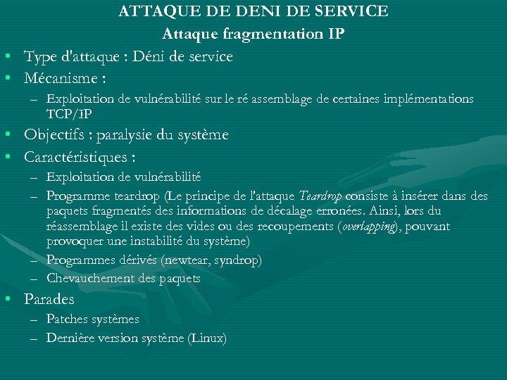 ATTAQUE DE DENI DE SERVICE Attaque fragmentation IP • Type d'attaque : Déni de