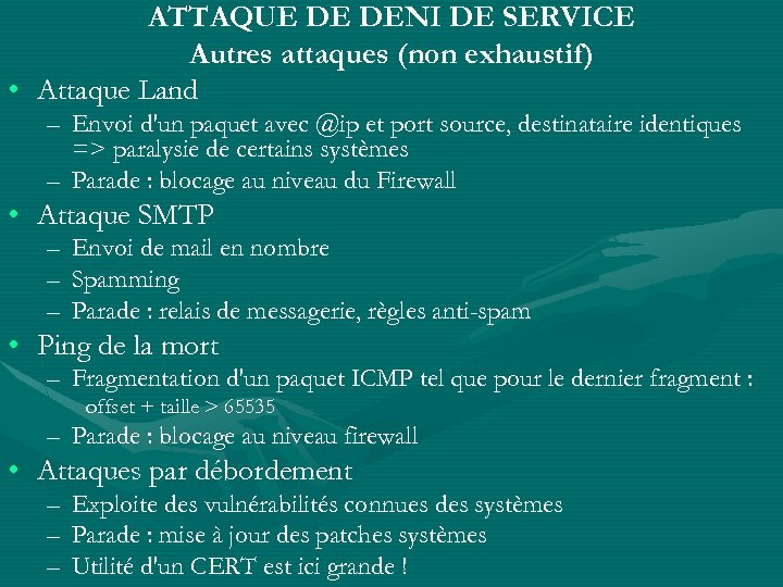 ATTAQUE DE DENI DE SERVICE Autres attaques (non exhaustif) • Attaque Land – Envoi