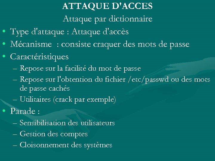 • • • ATTAQUE D'ACCES Attaque par dictionnaire Type d'attaque : Attaque d'accès