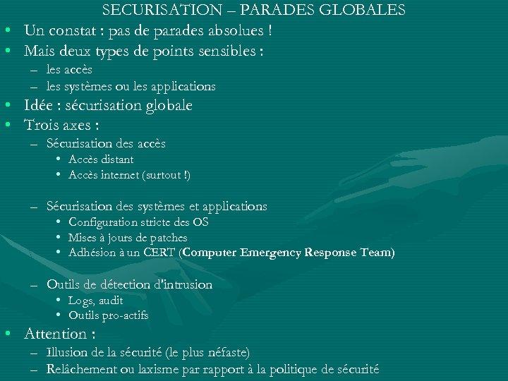 SECURISATION – PARADES GLOBALES • Un constat : pas de parades absolues ! •