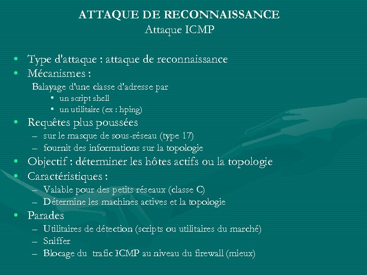 ATTAQUE DE RECONNAISSANCE Attaque ICMP • Type d'attaque : attaque de reconnaissance • Mécanismes