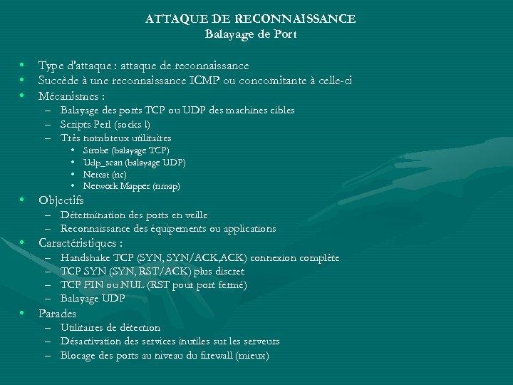 ATTAQUE DE RECONNAISSANCE Balayage de Port • • • Type d'attaque : attaque de