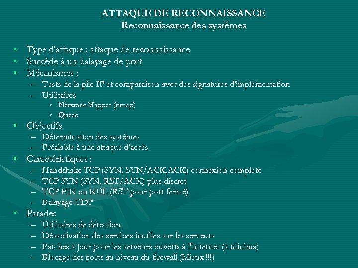 ATTAQUE DE RECONNAISSANCE Reconnaissance des systèmes • Type d'attaque : attaque de reconnaissance •